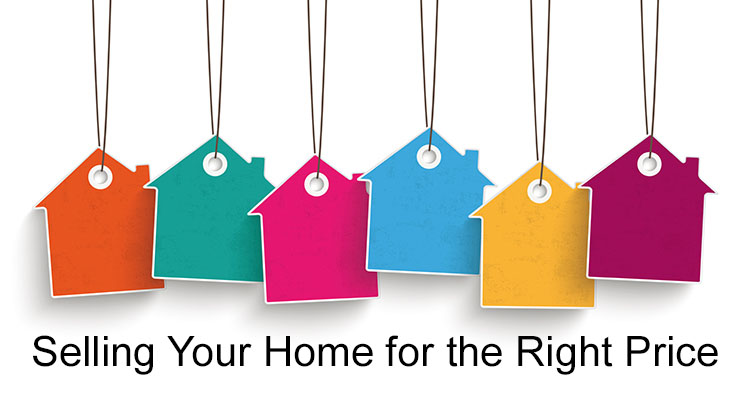 Selling Your Home for the Right Price